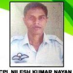 Cpl Nilesh Kumar